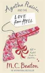 Agatha Raisin and the Love from Hell : Agatha Raisin & the Love From Hell - M. C. Beaton