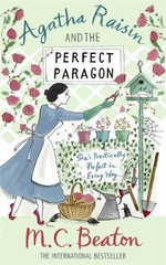 Agatha Raisin and the Perfect Paragon : Agatha Raisin & the Perfect Paragon - M. C. Beaton