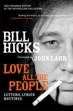 Love All the People (New Edition) - Bill Hicks
