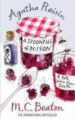 Agatha Raisin and a Spoonful of Poison : A Fete Worse THan Death - M. C. Beaton