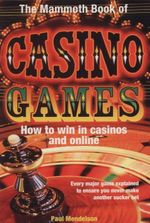 The Mammoth Book of Casino Games - Paul Mendelson