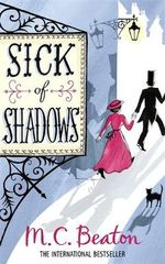 Sick of Shadows - M. C. Beaton
