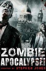 Zombie Apocalypse! : Mammoth Books - Stephen Jones