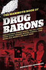The Mammoth Book of Drug Barons : Mammoth Books - Paul Copperwaite