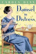 Damsel in Distress : Daisy Dalrymple: Book 5 - Carola Dunn