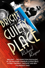 A Bright and Guilty Place : Murder in L.A. - Richard Rayner