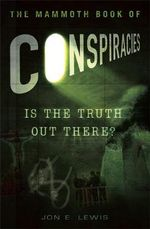 The Mammoth Book of Conspiracies : Mammoth Books - Jon E. Lewis