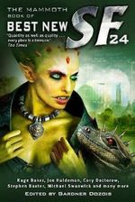 The Mammoth Book of Best New SF 24 : 24th Annual Collection - Gardner Dozois