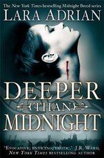 Deeper Than Midnight : Midnight Breed Series : Book 9 - Lara Adrian