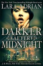 Darker After Midnight (UK Edition) : Midnight Breed Series : Book 10)  - Lara Adrian