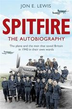 Spitfire : The Autobiography - Jon E. Lewis