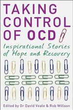 Taking Control of OCD : Inspirational Stories of Hope and Recovery - Rob Willson