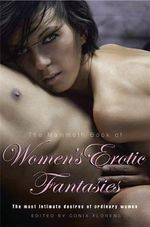 The Mammoth Book of Women's Erotic Fantasies : Mammoth Books - Sonia Florens