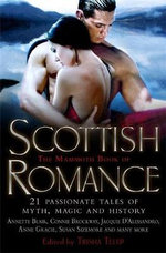 The Mammoth Book of Scottish Romance : 21 Passionate Tales of Myth, Magic and History - Trisha Telep