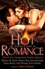 The Mammoth Book of Hot Romance : Mammoth Books - Sonia Florens