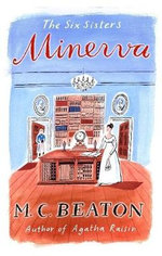 Minerva : The Six Sisters - M. C. Beaton