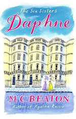 Daphne : The Six Sisters - M. C. Beaton