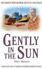 Gently in the Sun : Chief Inspector George Gently Case Files - Alan Hunter