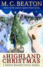 A Highland Christmas : A Highland Christmas - M. C. Beaton