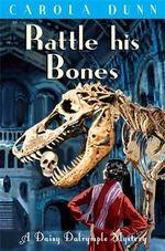 Rattle His Bones : Daisy Dalrymple: Book 8 - Carola Dunn