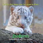 ZooBorns : The Cutest Baby Animals from Zoos Around the World! - Andrew Bleiman