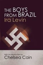 The Boys from Brazil : Introduction by Chelsea Cain - Ira Levin