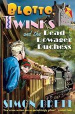 Blotto, Twinks and the Dead Dowager Duchess - Simon Brett