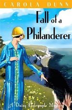 Fall of a Philanderer : Daisy Dalrymple: Book 14 - Carola Dunn