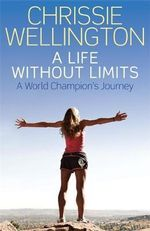 A Life Without Limits : The Autobiography - Chrissie Wellington