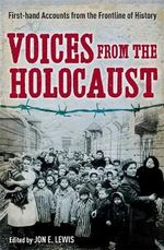 Voices from the Holocaust - Jon E. Lewis