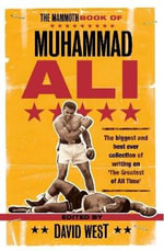 The Mammoth Book of Muhammad Ali : Mammoth Books Of... - David West