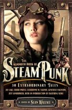 The Mammoth Book of Steam Punk : Mammoth Books - Sean Wallace