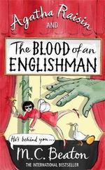 Agatha Raisin and the Blood of an Englishman - M. C. Beaton