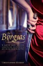 The Borgias - Christopher Hibbert