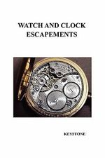 Watch and Clock Escapements - Keystone