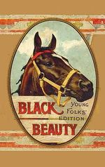 Black Beauty, Young Folks' Edition - Abridged with Original Illustrations - Anna Sewell