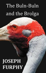 The Buln-Buln and the Brolga - Joseph Furphy