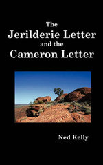 The Jerilderie Letter and the Cameron Letter - Ned (Edward) Kelly