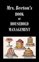 Mrs. Beeton's Book of Household Management - Isabella Beeton