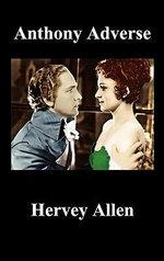 Anthony Adverse. Volumes I, II, III - Hervey Allen