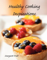 Healthy Cooking Inspirations - Margaret Pratt