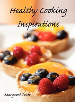 Healthy Cooking Inspirations [Hardcover] - Margaret Pratt