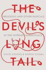 The Devil's Long Tail : Religious and Other Radicals in the Internet Marketplace - David Stevens
