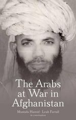 The Arabs at War in Afghanistan - Mustafa Hamid
