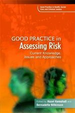 Good Practice in Assessing Risk: v. 3 : Current Knowledge, Issues and Approaches