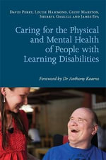 Caring for the Physical and Mental Health of People with Learning Disabilities - David Perry