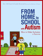 From Home to School with Autism : How to Make Inclusion a Success - K. I. Al-Ghani