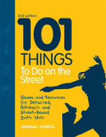 101 Things to Do on the Street : Games and Resources for Detached and Outreach Youth Work - Vanessa Rogers