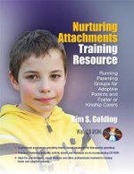Nurturing Attachments Training Resource : Running Parenting Groups for Adoptive Parents and Foster or Kinship Carers - Kim S. Golding
