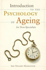 Introduction to the psychology of ageing for non-specialists - Ian Stuart-Hamilton